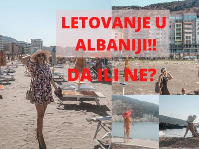 letovanje u albaniji da ili ne ALBANIJA